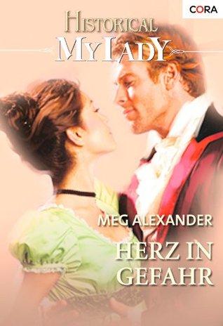 Herz in Gefahr  by  Meg Alexander