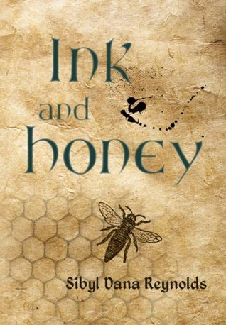 Ink and Honey  by  Sibyl Reynolds