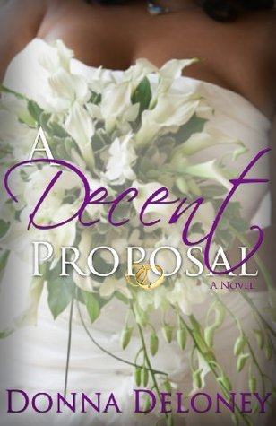 A Decent Proposal  by  Donna Deloney