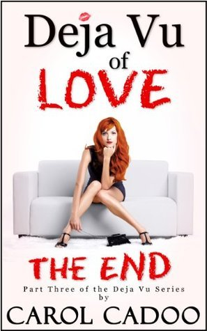 The End (Deja Vu of Love, #3) Carol Cadoo
