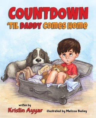 Countdown Til Daddy Comes Home Kristin Ayyar