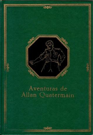 Aventuras De Allan Quatermain  by  H. Rider Haggard