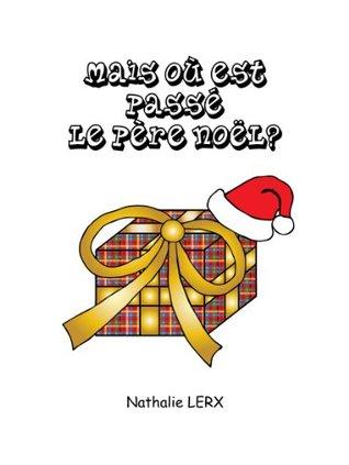 Mais où est passé le Père Noël? Nathalie LERX