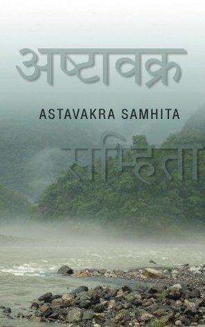 Astavakra Samhita  by  Swami Nityaswarupananda