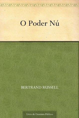 O Poder Nú  by  Bertrand Russell