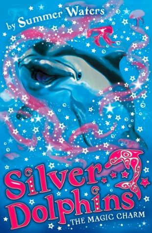 The Magic Charm (Silver Dolphins, #1)  by  Summer Waters