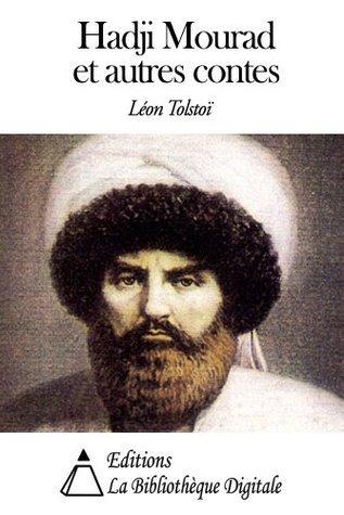 Hadji Mourad et autres contes  by  Leo Tolstoy