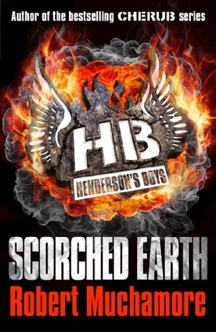 Hendersons Boys: Scorched Earth  by  Robert Muchamore