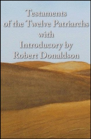 Testaments of the Twelve Patriarchs with Introducory Robert Donaldson by Various