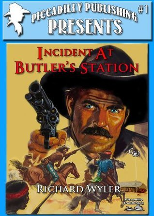 Incident at Butlers Station  by  Richard Wyler
