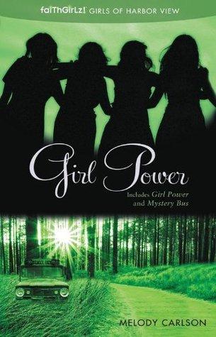 Girl Power (Faithgirlz! / Girls of 622 Harbor View) Melody Carlson