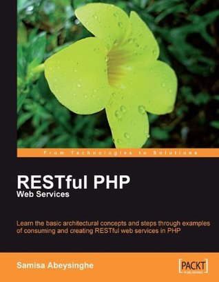 RESTful PHP Web Services  by  Samisa Abeysinghe