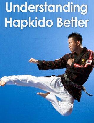 Understanding Hapkido Better  by  Craig Summers