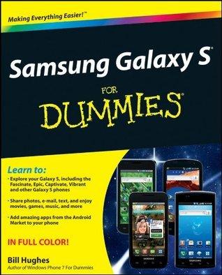 Samsung Galaxy S For Dummies  by  Bill Hughes