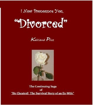 I Now Pronounce You Divorced  by  Kaitland Price
