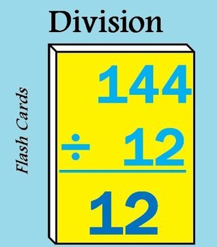Basic Math Division Flash Cards: The Easiest Way to Master your Division Gregory Kishyk