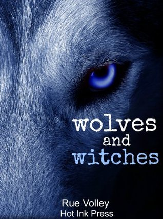 Wolves and Witches  by  Rue Volley
