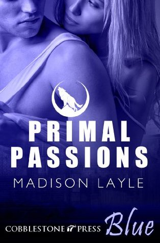 Primal Passions  by  Madison Layle