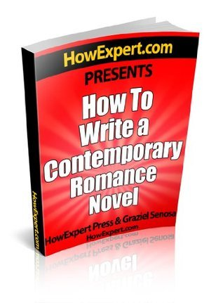 How To Write a Contemporary Romance Novel - Your Step-By-Step Guide To Writing a Contemporary Romance Novel  by  HowExpert Press