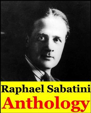 Raphael Sabatini, Anthology  by  Raphael Sabatini