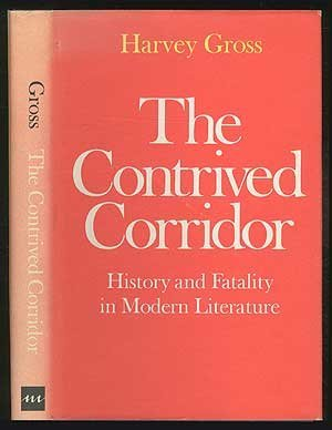 The Contrived Corridor: History and Fatality in Modern Literature  by  Harvey Gross