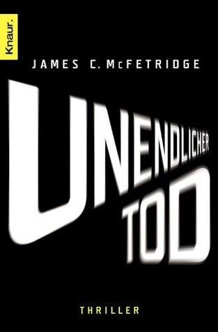 Unendlicher Tod: Thriller James C. McFetridge