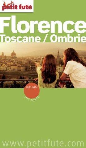 Florence - Toscane/Ombrie 2013-2014 Petit Futé (avec cartes, photos + avis des lecteurs) Dominique Auzias