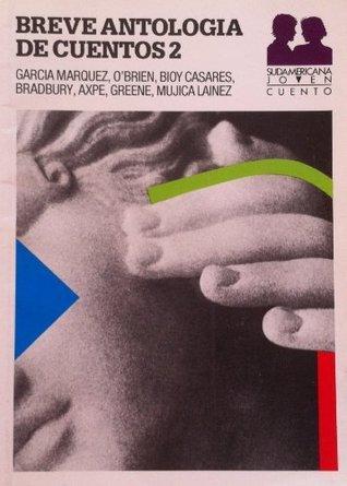 Breve Antologia Cuentos 2  by  Gabriel García Márquez