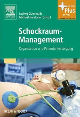 Schockraum-Management: Organisation Und Patientenversorgung Ludwig Gutermuth