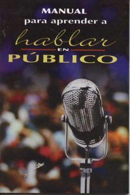 Manual Para Aprender a Hablar En Publico Epoca Epoca