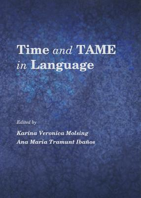 Time and Tame in Language  by  Karina Veronica Molsing