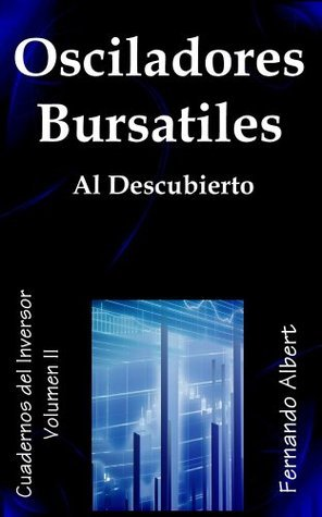 Osciladores Bursatiles al Descubierto (Cuadernos del Inversor TM) (Spanish Edition) Fernando Albert