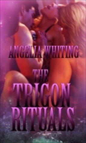 The Trigon Rituals Angelia Whiting