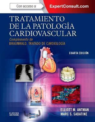 Tratamiento de La Patologia Cardiovascular  by  Elliott M. Antman