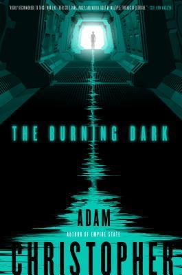 The Burning Dark Adam Christopher