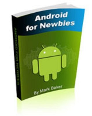 Android for Newbies  by  Mark Baker