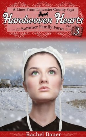 Handwoven Hearts (Amish Sommer Family Farm #3) Rachel Bauer