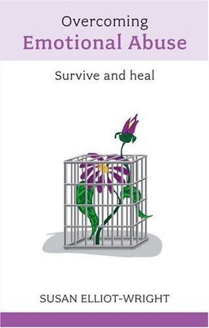 Overcoming Emotional Abuse Susan Elliot-Wright