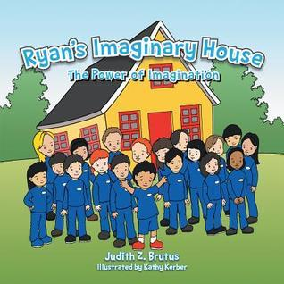 Ryans Imaginary House: Fun House Funny Kids  by  Judith Z. Brutus