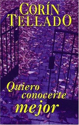 Quiero conocerte mejor  by  Corín Tellado
