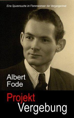 Projekt Vergebung Albert Fode