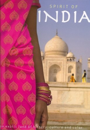 Spirit of India: An Exotic Land of History, Culture and Color Gill Davies