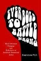 Ever Bold To Battle Wrong  by  Ewa Unoke
