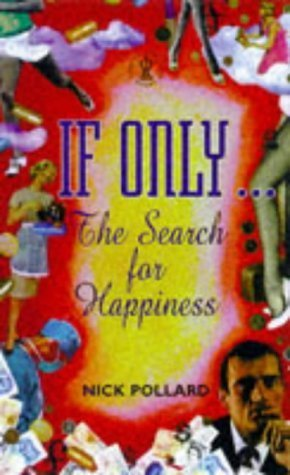 If Only...: The Search for Happiness  by  Nick Pollard