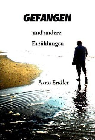Gefangen  by  Arno Endler