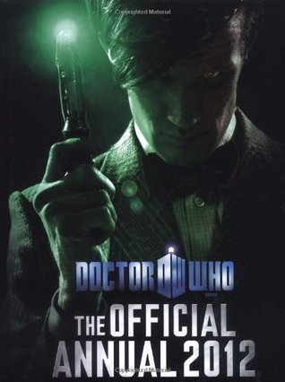 Doctor Who: Official Annual 2012  by  Moray Laing