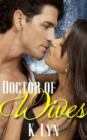 Doctor of Wives  by  K. Lyn