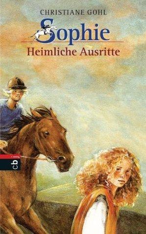 Heimliche Ausritte (Sophie, #5) Christiane Gohl