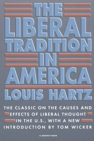 The Liberal Tradition in America (Harvest Books) Louis Hartz