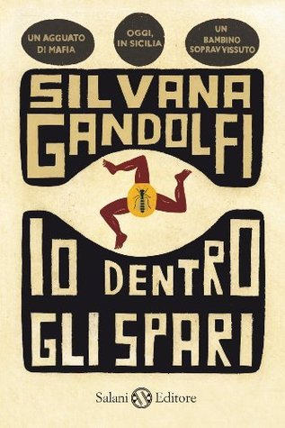 Io dentro gli spari Silvana Gandolfi